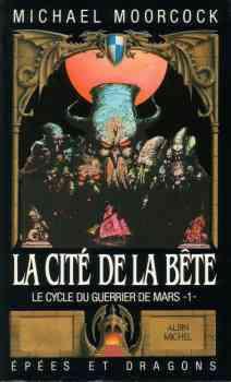 Le cycle du Guerrier de Mars, tome 1 : La Cité de la bête - Livre de Michael Moorcock