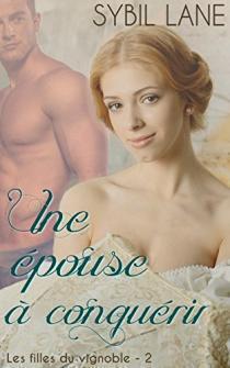 Couverture du livre : Les Filles du vignoble, Tome 2 : Une épouse à conquérir