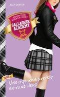 Gallagher Academy, tome 5 : Une espionne avertie en vaut deux