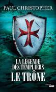 La Légende des Templiers, tome 3 : Le Trône