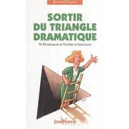 Couverture du livre : Sortir du triangle dramatique : Ni persécuteur ni victime ni sauveteur