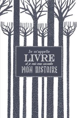 Couverture du livre : Je m'appelle Livre et je vais vous raconter mon histoire