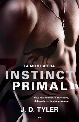 Couverture du livre : La Meute Alpha, Tome 1 : Instinct Primal