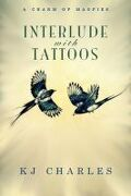 Le Charme des Magpie, Tome 1.5 : Interlude with Tattoos