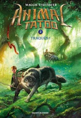 Couverture du livre : Animal Tatoo, Tome 2 : Traqués