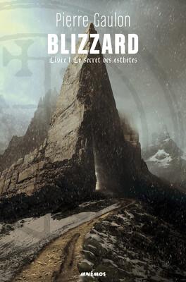 Couverture du livre : Blizzard, tome 1 : Le Secret des Esthètes
