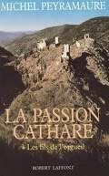 La passion cathare, tome 1 : Les fils de l'orgueil
