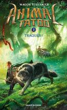 Animal Tatoo, Tome 2 : Traqués