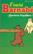 L'ours Barnabé, tome 2 : Gardons l'équilibre !