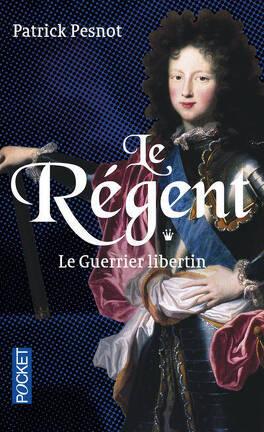 Couverture du livre : Le Régent, tome 1 : Le guerrier libertin