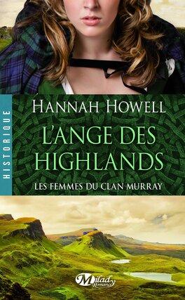 Couverture du livre : Les Femmes du Clan Murray, Tome 1 : L'Ange des Highlands