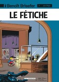 Benoît Brisefer, Tome 7 : Le Fétiche