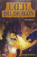 L'oeil du dragon : Intégrale 1