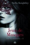 Les Mystérieuses, Tome 1 : Jeux de Masques