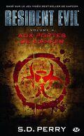 Resident Evil, Tome 4 : Aux portes de l'enfer