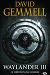 couverture Le Cycle de Drenaï : Waylander III, Le Héros dans l'ombre