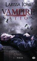 Vampire Nation, Tome 1 : Riker