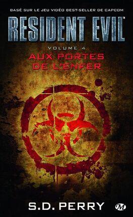 Couverture du livre : Resident Evil, Tome 4 : Aux portes de l'enfer