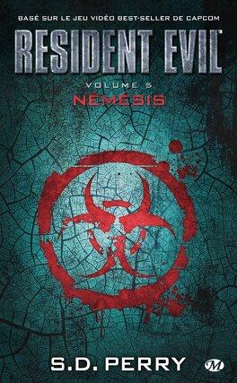 Couverture du livre : Resident Evil, tome 5 : Némésis