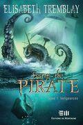 Sang de pirate, Tome 1 : Vengeances