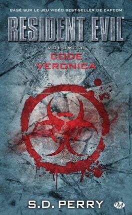 Couverture du livre : Resident Evil, tome 6 : Code Veronica