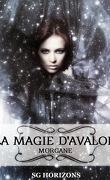 La magie d'Avalon, tome 1 : Morgane