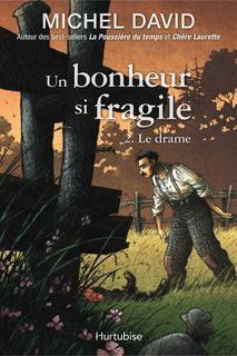 Couverture du livre : Un bonheur si fragile, tome 2 : Le drame