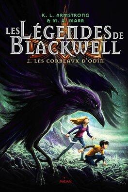 Couverture du livre : Les Légendes de Blackwell, Tome 2 : Les Corbeaux d'Odin