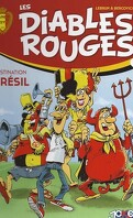 Les Diables rouges, Tome 1 : Destination Brésil