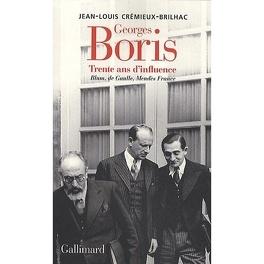 Couverture du livre : Georges Boris : Trente ans d'influence Blum, De Gaulle, Mendès France