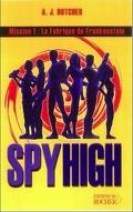 Spy High : L'école des Espions, Tome 1 : La Fabrique de Frankenstein