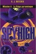 Spy High l'école des espions, Tome 4 : Le piège paranoïaque