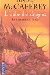 couverture La Ballade de Pern, Tome 9 : L'Aube des Dragons