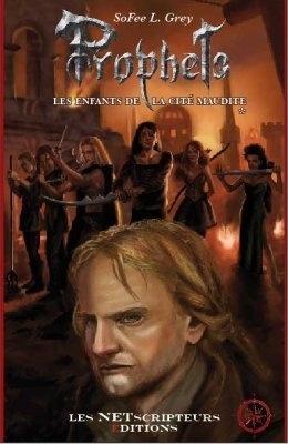 Couverture du livre : Prophets tome 1: Les enfants de la cité maudite