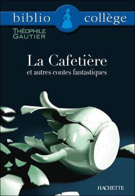 Couverture du livre : La cafetière et autres contes fantastiques