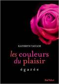 Les couleurs du plaisir, Tome 3 : Egarée