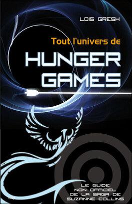 Couverture du livre : Tout l'univers de Hunger Games