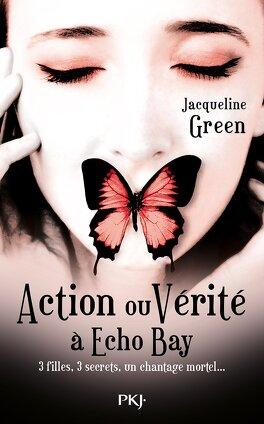 Couverture du livre : Jeu mortel à Echo Bay, Tome 2 : Action ou vérité à Echo Bay