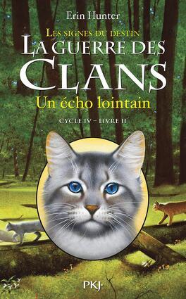 Couverture du livre : La Guerre des Clans, Cycle 4 : Les signes du destin, tome 2 : Un écho lointain