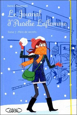Couverture du livre : Le Journal d'Aurélie Laflamme, tome 7 : Plein de secrets