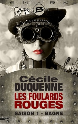 Couverture du livre : Les Foulards Rouges, Saison 1 : Bagne
