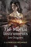 couverture La Cité des Ténèbres - Les Origines, Tome 3 : La Princesse mécanique