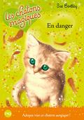 Les Chatons magiques, Tome 5 : En danger
