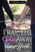 A Southern Thing, Tome 1: Pray the Gay Away