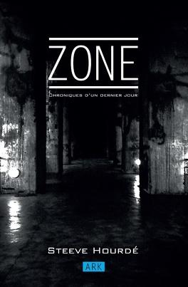 Couverture du livre : ZONE: Chroniques d'un dernier jour
