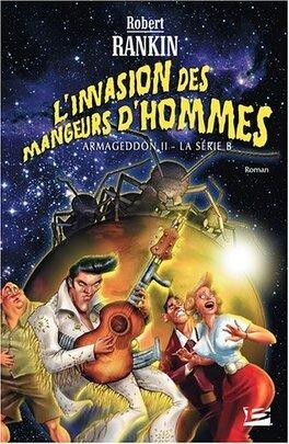Couverture du livre : L'Invasion des Mangeurs d'hommes (Armageddon 2 : la série B)