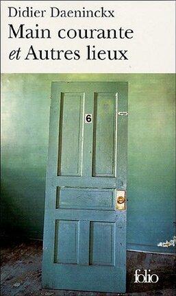 Couverture du livre : Main courante et autres lieux