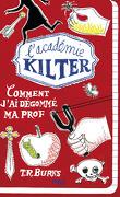 L'académie Kilter, tome 1 : Comment j'ai dégommé ma prof