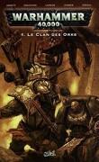 Warhammer 40K, tome 4 : Le clan des Orks
