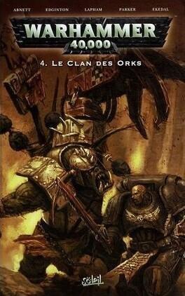 Warhammer 40k Tome 4 Le Clan Des Orks Livre De Dan Abnett